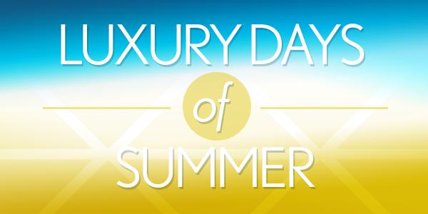 Luxury Days of Summer